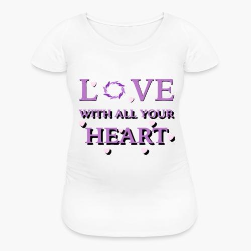 Love w/all your heart - Women's Maternity T-Shirt