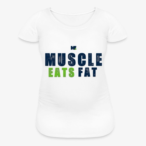 Muscle Eats Fat (Seahawks Blue) - Women's Maternity T-Shirt