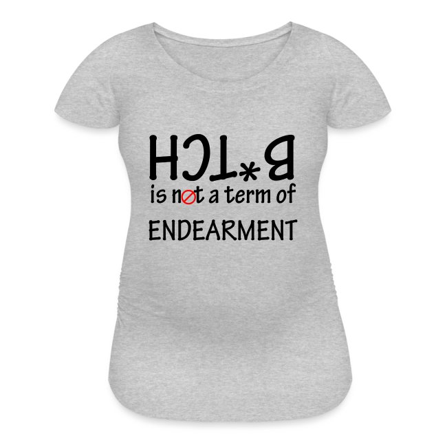 B*tch is not a term of Endearment - Black font