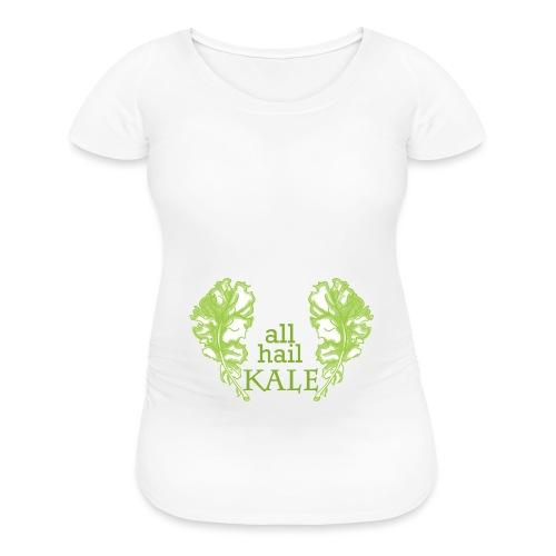 All Hail KALE - Women's Maternity T-Shirt
