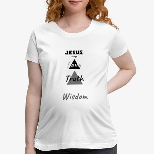 Love Truth Wisdom - Women's Maternity T-Shirt