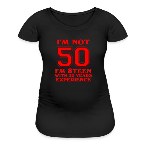 8teen red not 50 - Women's Maternity T-Shirt