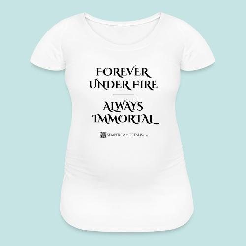 Always Immortal (black) - Women's Maternity T-Shirt