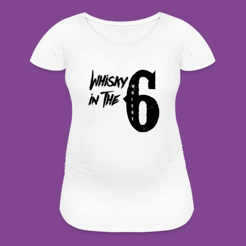 Whisky in the 6 (3) - Women's Maternity T-Shirt