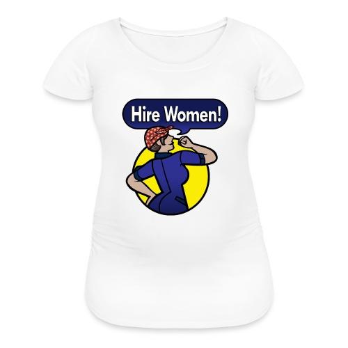 Hire Women! Kid's T-Shirt - Women's Maternity T-Shirt