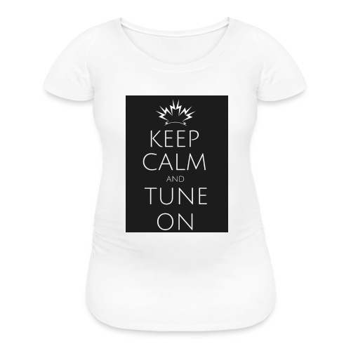 Keep Calm and Tune on - Women's Maternity T-Shirt