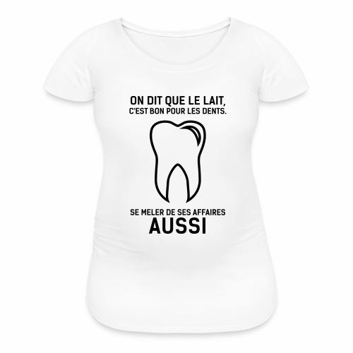 dent - Women's Maternity T-Shirt