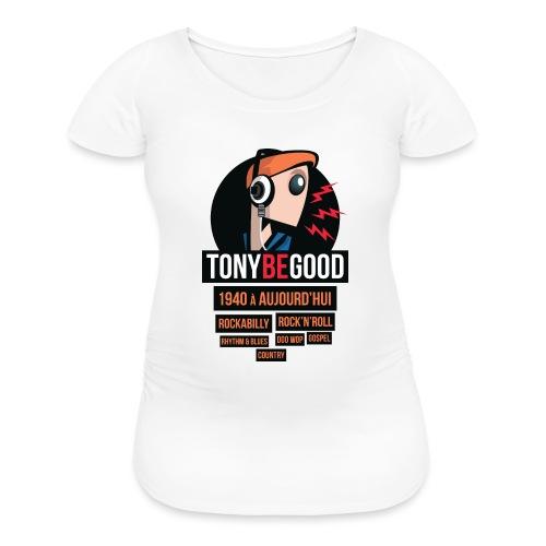 Tony Be Good - Logo - Women's Maternity T-Shirt