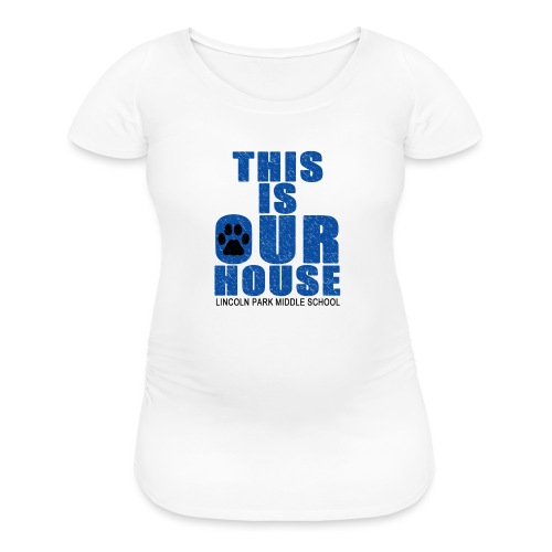This is OurHouse - Women's Maternity T-Shirt