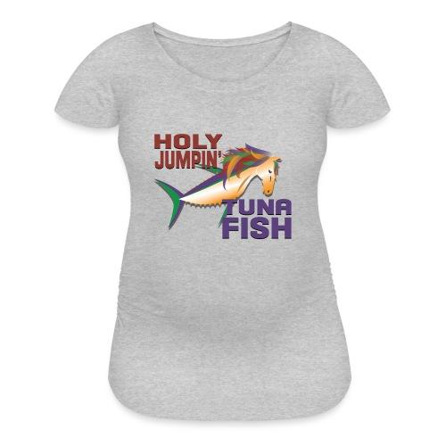 holy jumpin tuna fish - Women's Maternity T-Shirt
