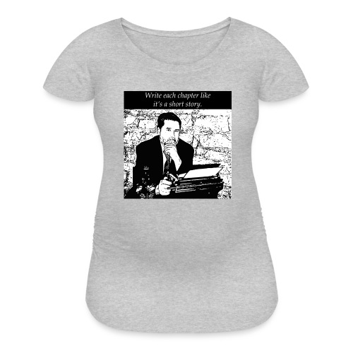 Advice for writers! - Women's Maternity T-Shirt