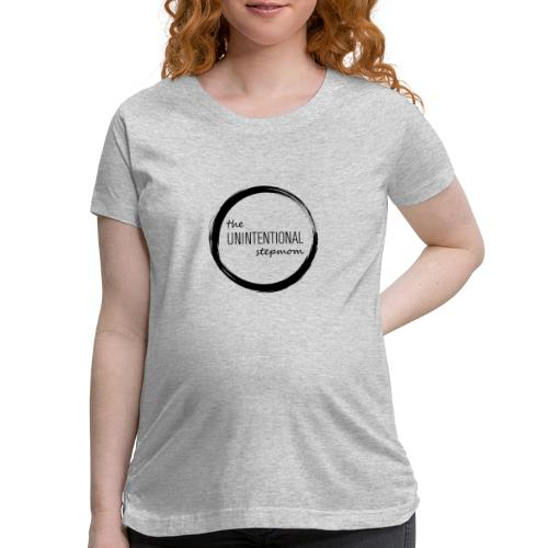 The Unintentional Stepmom Mug - Women's Maternity T-Shirt