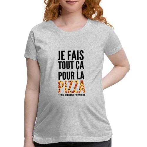 POUR LA PIZZA - Women's Maternity T-Shirt