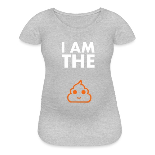 I am the shit T-shirt - Women's Maternity T-Shirt