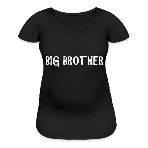 BIG BROTHER - Women's Maternity T-Shirt