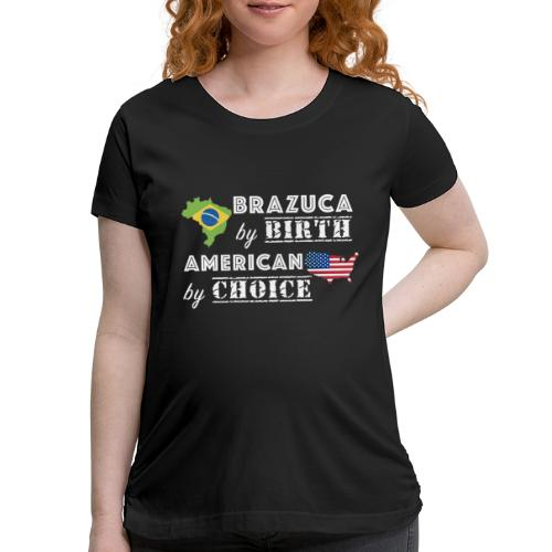 Brazuca and American - Women's Maternity T-Shirt
