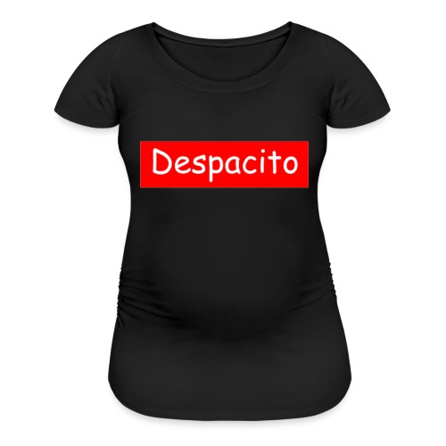 Despacito Supreme - Women's Maternity T-Shirt