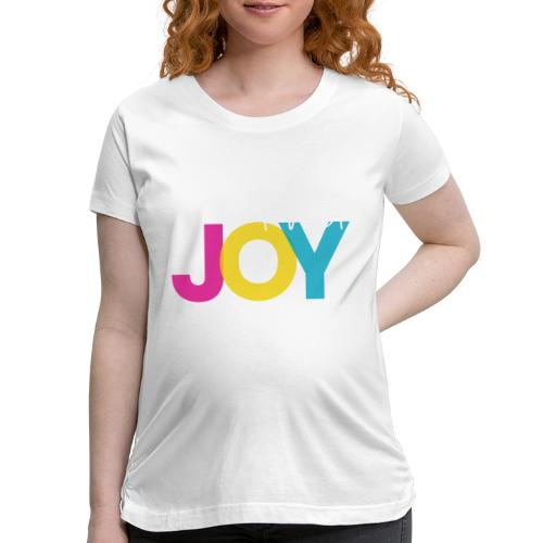 But First, Joy Merch - Women's Maternity T-Shirt