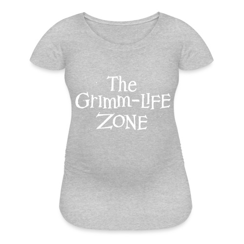 The Grimm-Life Zone - Women's Maternity T-Shirt