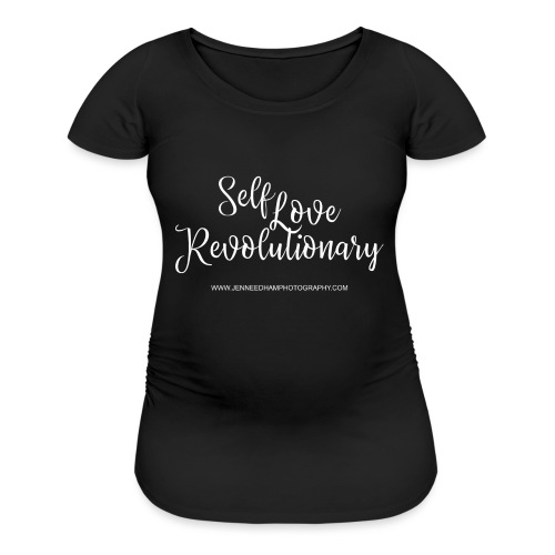 Self Love Revolutionary - Women's Maternity T-Shirt
