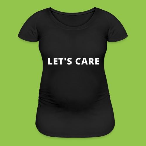 Let's Care shirt - Women's Maternity T-Shirt