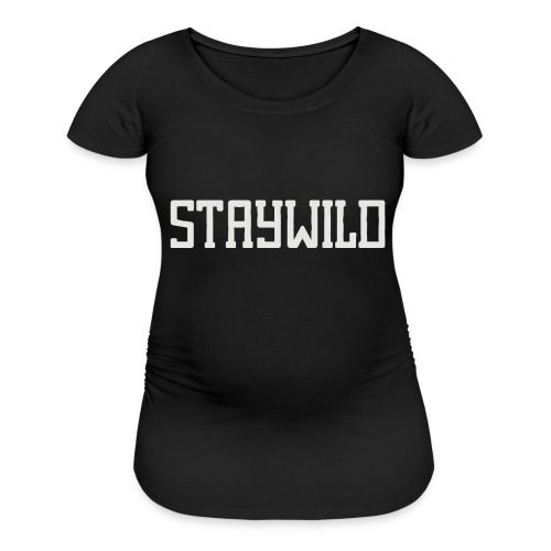 STAYWILD - Women's Maternity T-Shirt