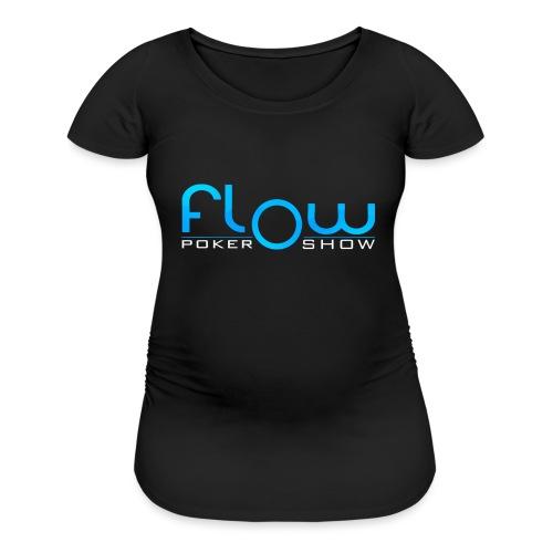 Poker Flow Show Merch - Women's Maternity T-Shirt