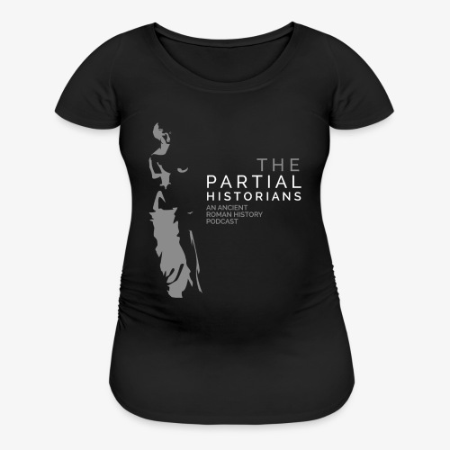 Partial Historians Podcast - Women's Maternity T-Shirt