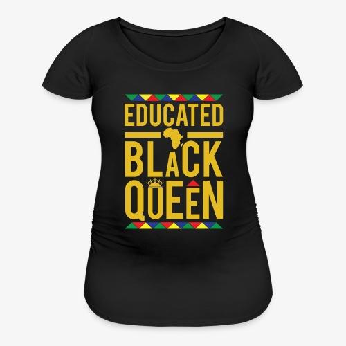 Educated Black Queen - Women's Maternity T-Shirt