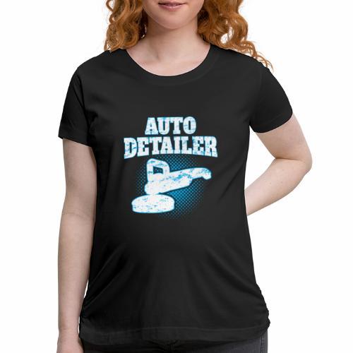 AUTO DETAILER SHIRT | CAR DETAILING - Women's Maternity T-Shirt