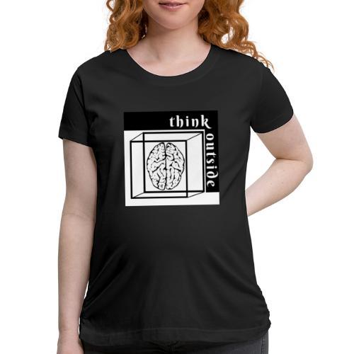 think outside the box - Women's Maternity T-Shirt