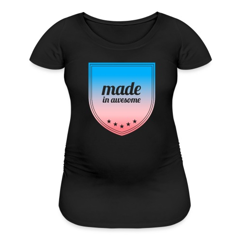 Made in Awesome - Women's Maternity T-Shirt