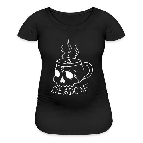 DeadCaf - Women's Maternity T-Shirt