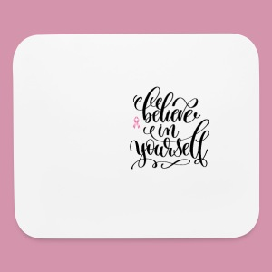 BELIVE IN YOURSELF - Mouse pad Horizontal