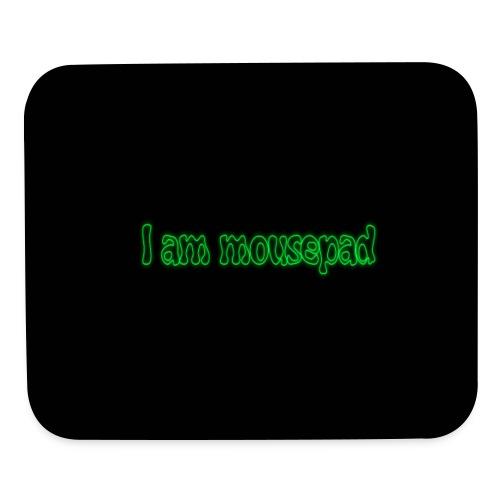 I am Mouse Pad - Mouse pad Horizontal