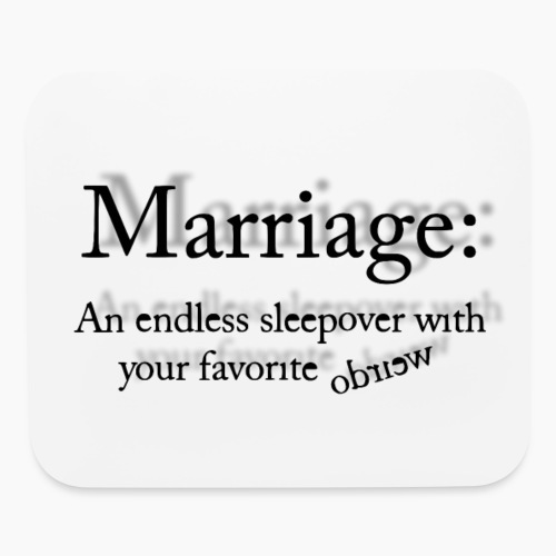 MARRIAGE QUOTE by COLLATERAL DAMAGE - Mouse pad Horizontal