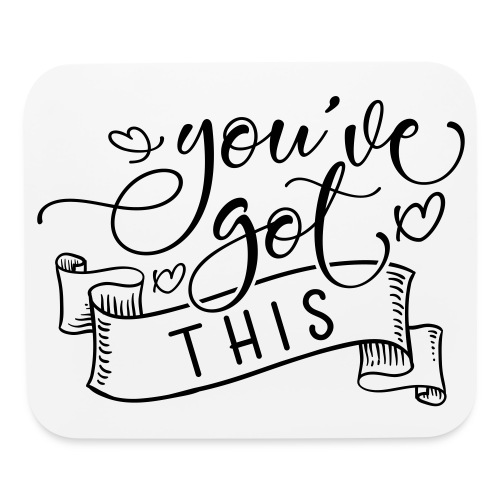 You've Got This - Mouse pad Horizontal
