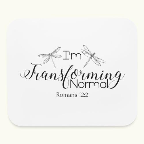 I'm Transforming Normal - Mouse pad Horizontal