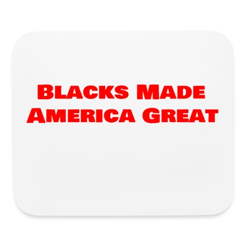 (blacks_made_america1) - Mouse pad Horizontal
