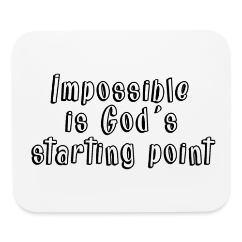 God's starting point - Mouse pad Horizontal