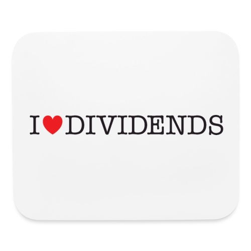 I love dividends - Mouse pad Horizontal