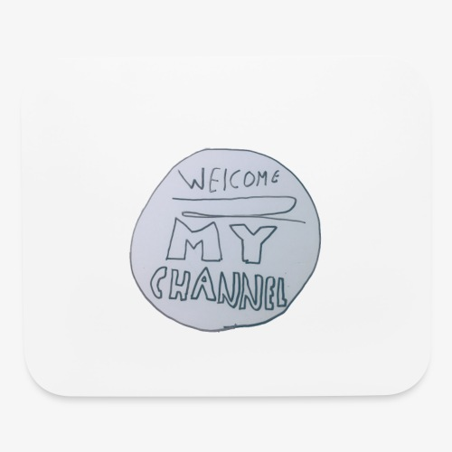 Welcome To My Channel - Mouse pad Horizontal