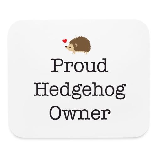 Proud Hedgehog Owner - Mouse pad Horizontal