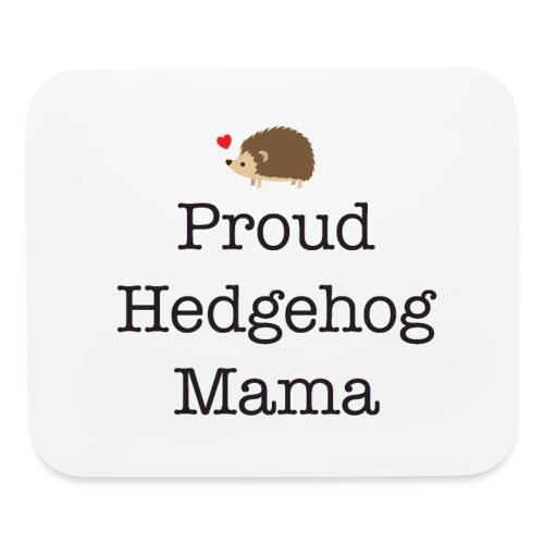 Proud Hedgehog Mama - Mouse pad Horizontal