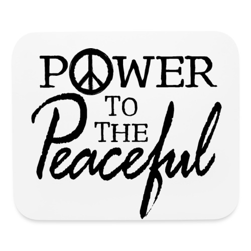 Power To The Peaceful - Mouse pad Horizontal