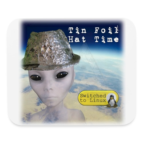 Tin Foil Hat Time (Earth) - Mouse pad Horizontal