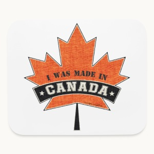 I WAS MADE IN CANADA -Linen -Carolyn Sandstrom - Mouse pad Horizontal