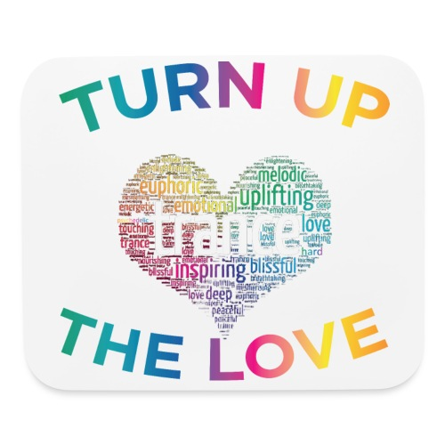 Turn Up The Love! - Mouse pad Horizontal