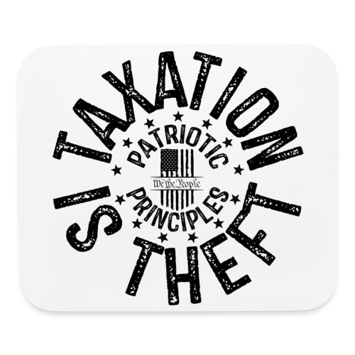 OTHER COLORS AVAILABLE TAXATION IS THEFT BLACK - Mouse pad Horizontal
