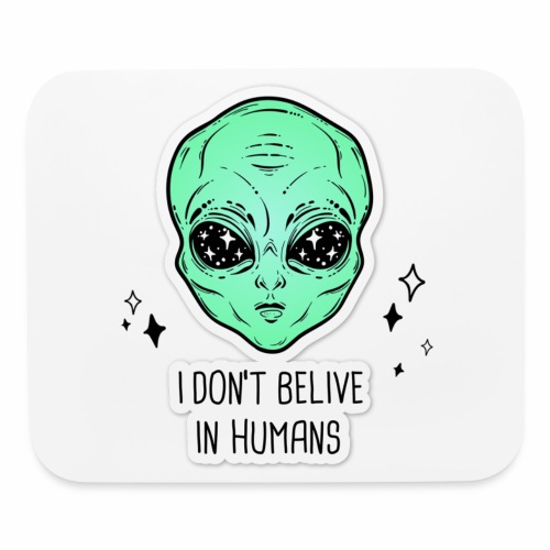 dont belive in humans - Mouse pad Horizontal